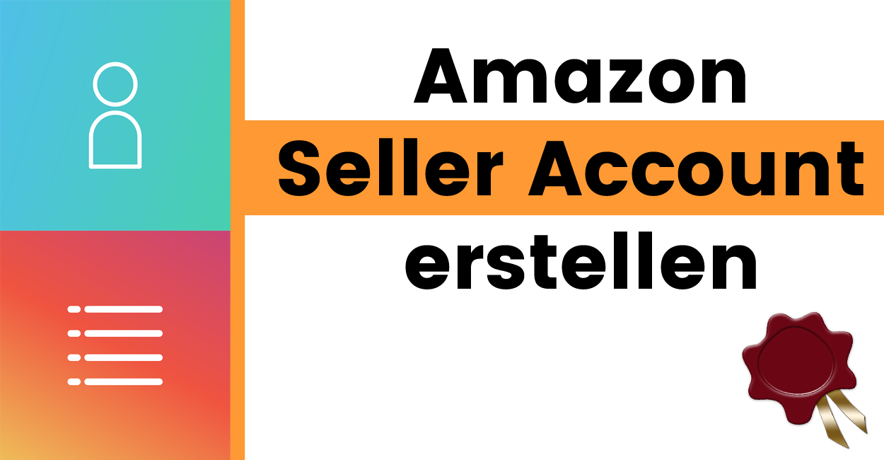 amazon seller account erstellen auf diese punkte musst. Black Bedroom Furniture Sets. Home Design Ideas